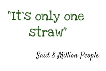 It's Only One Straw